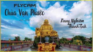 Toàn cảnh chùa Vạn Phước Flaycam (3/2017)