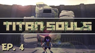 Titan Souls - Ep. 4 - Defeating the Yeti! - Let