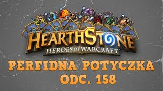 Perfidna potyczka... HearthStone: Heroes of Warcraft. Odc. 158 - Mistrzowskie talie (1)