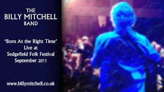 The Billy Mitchell Band - Born At the Right Time - LIVE @ Sedgefield Folk Festival