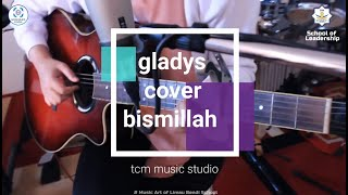 Bismillah Cinta - Gladys Pusparini