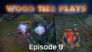 League of Legends Wood Tier Plays Ep. 9