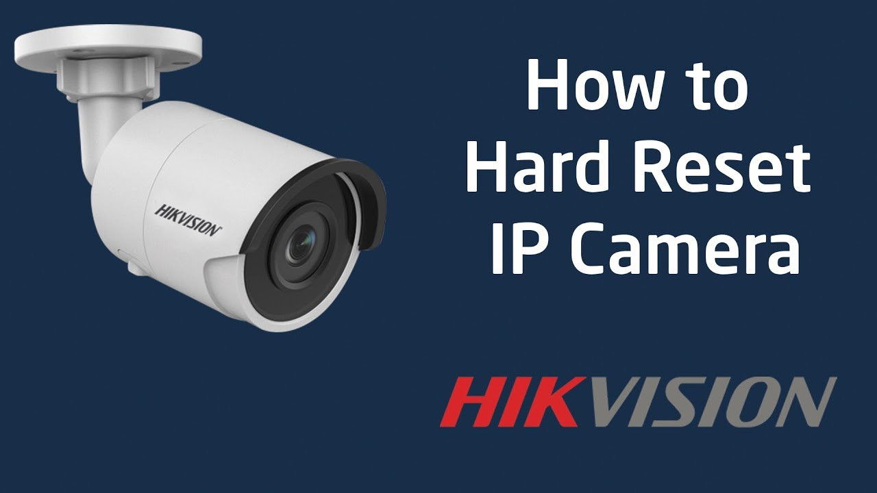 HIKVISION: How to Hard Reset IP Camera - YouTube