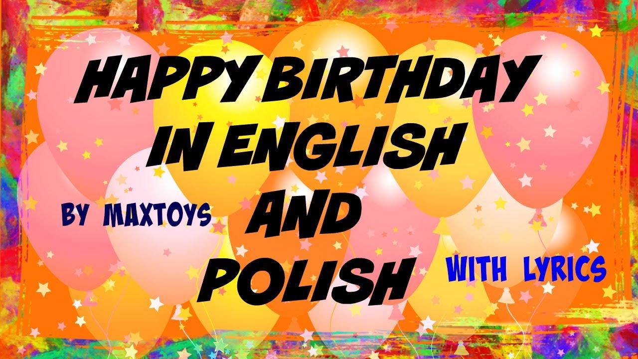 Happy Birthday In English And Polish With Lyrics Youtube
