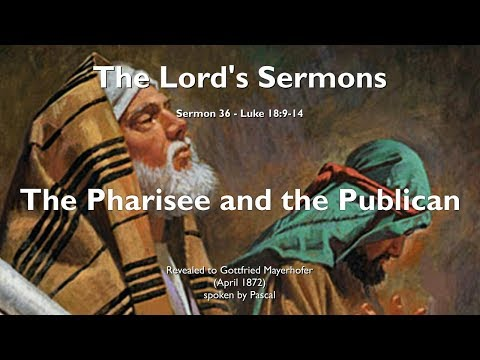 36. PRIDE & HUMILITY... PARABLE OF THE PHARISEE & THE PUBLICAN ❤️ THE LORD elucidates Luke 18:9-14