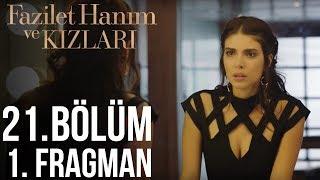 Fazilet Hanım ve Kızları 21. Bölüm Fragman