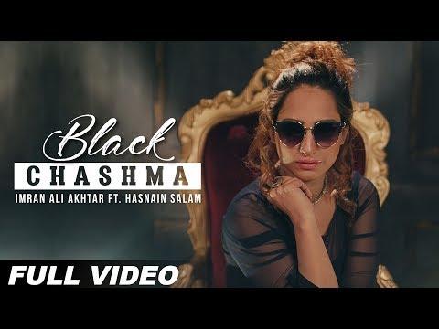 Black Chashma (Full Song)   Imran Ali Akhtar   Hasnain Salam   Latest Punjabi Song 2018
