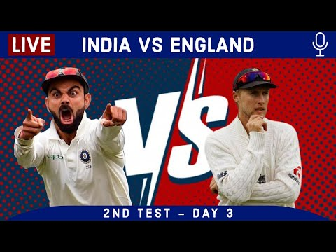 LIVE IND v ENG 2nd Test Day 3 Score & Hindi Commentary | Live cricket match today