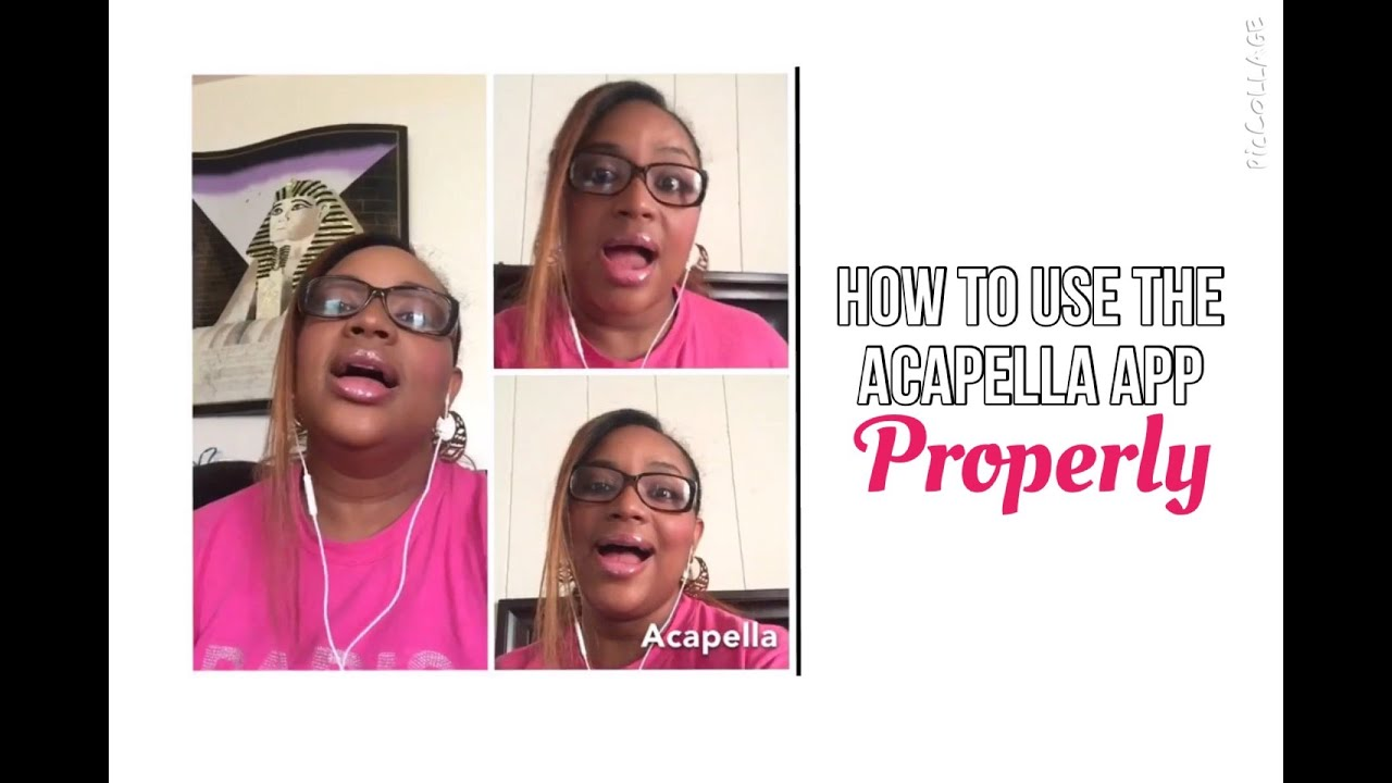How to Use the Acapella App Properly