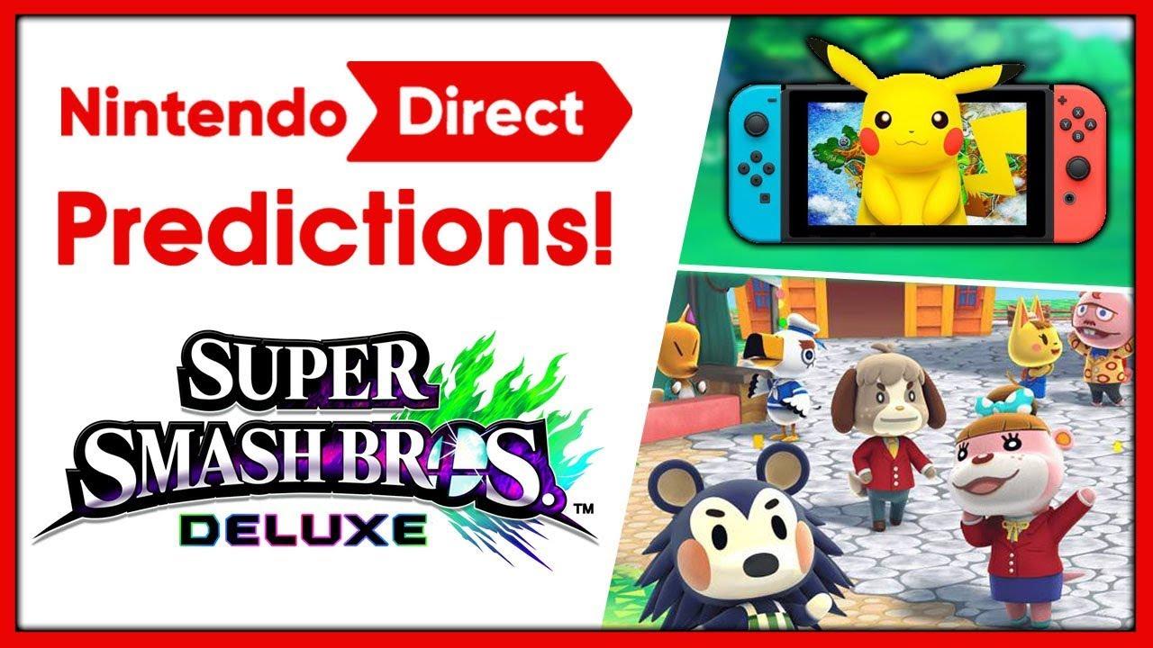 IT'S TIME! - Pokémon Switch, Smash Bros, Animal Crossing? - Nintendo Direct 3.8.18 PREDICTIONS!