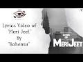 "BOHEMIA - Lyrics Video of Full Song 'Meri Jeet' By ""Bohemia"""