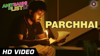 Parchhai Official Video | Amit Sahni Ki List | Vir Das | Sonu Nigam | HD