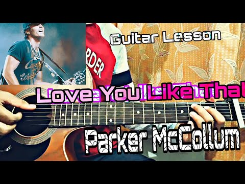 Love You Like That - Parker McCollum | Guitar Tutorial | +How to play chords