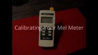 Calibrating Your Mel Meter