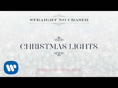 Chaser Christmas Lights.Straight No Chaser Christmas Lights Official Audio