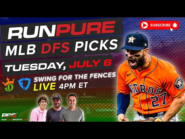 MLB DRAFTKINGS PICKS - TUESDAY JULY 6 - SWING FOR THE FENCES