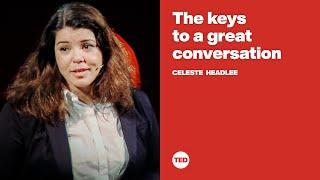 The keys to a great conversation | Celeste Headlee