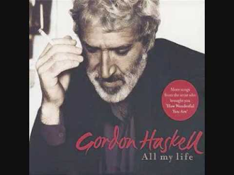 Gordon Haskell - All my life