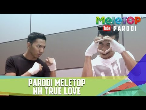 Parodi MeleTOP NH True Love - MeleTOP Episod 239 [30.5.2017]