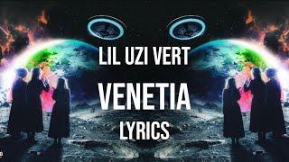 Lil Uzi Vert - Venetia (Lyrics)