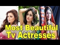Top 10 Most Beautiful Indian Tv Actresses 2017