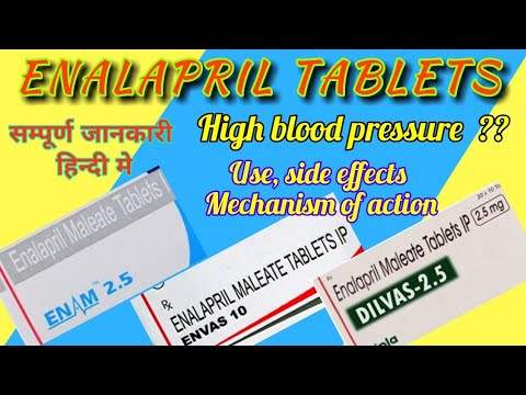 Enalapril tablets/Enalapril maleate tablet Use, side effects, mechanism of action