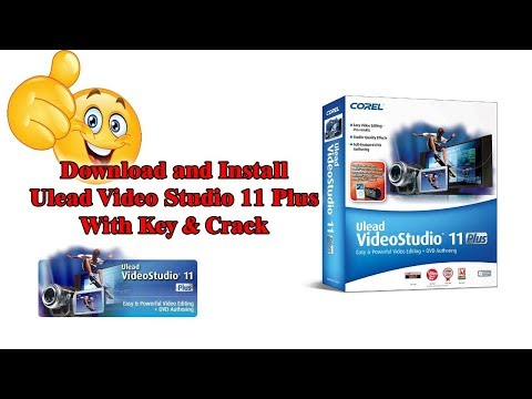 How to Download and Install  Ulead Video Studio 11 Plus With Key & Crack