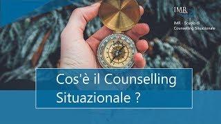 0006 IMR - Cos'è il Counselling Situazionale ?
