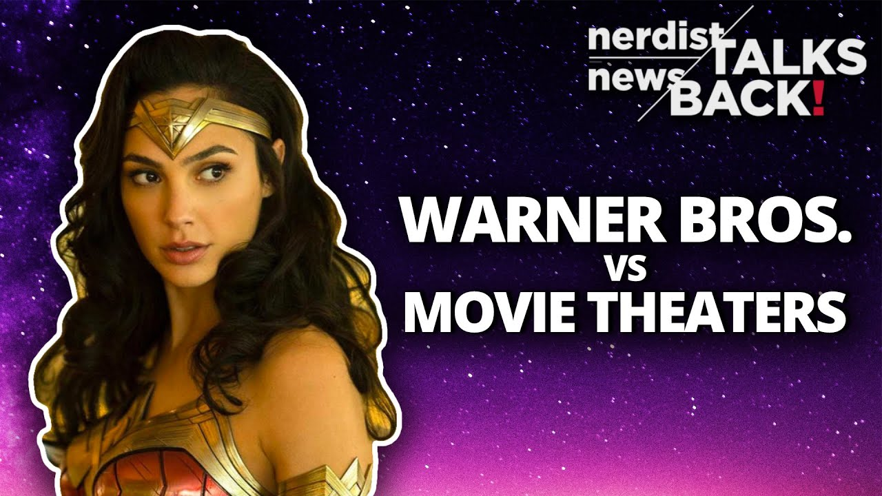 Warner Bros., HBO Max, and the Future of Movie Theaters (Nerdist News Talks Back)