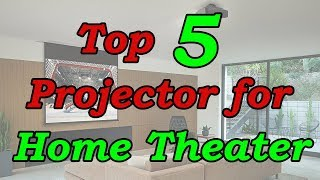 Top 5 Best Projector For Home Theater 2018