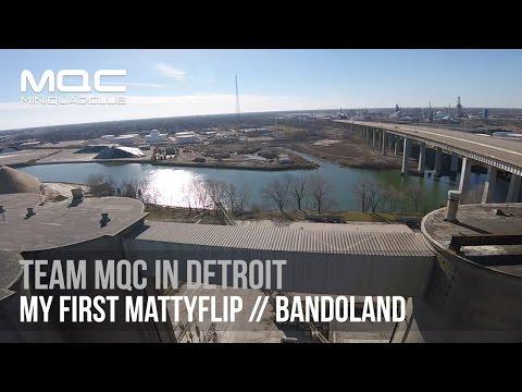 TEAM MQC in Detroit: My First Mattyflips // Bandoland
