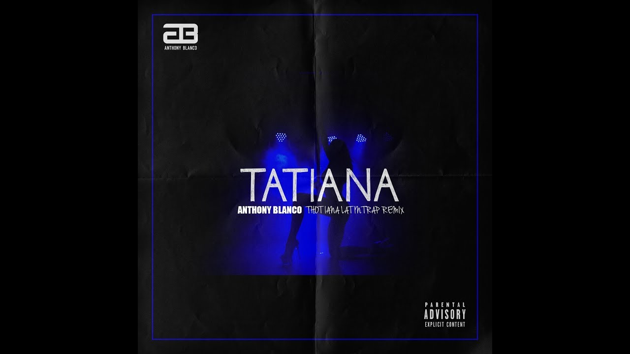 Download Anthony Blanco - Tatiana (Thotiana Latin Trap Remix) (Official Audio)
