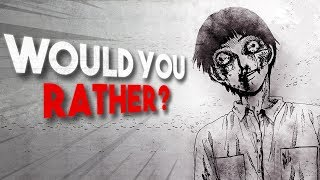 """Would You Rather?"" Creepypasta"