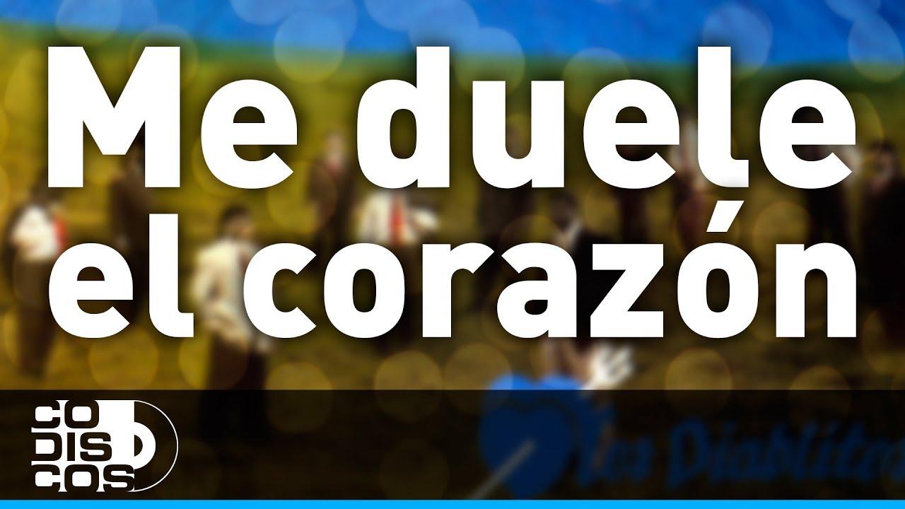 Me Duele El Corazón Los Diablitos Audio