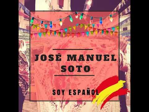 JOSÉ MANUEL SOTO - SOY ESPAÑOL (Audio Oficial)