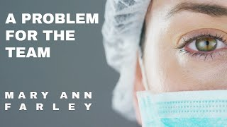 A Problem for the Team, Mary Ann Farley, Spoken Word Original Music, Musical Story About the ER