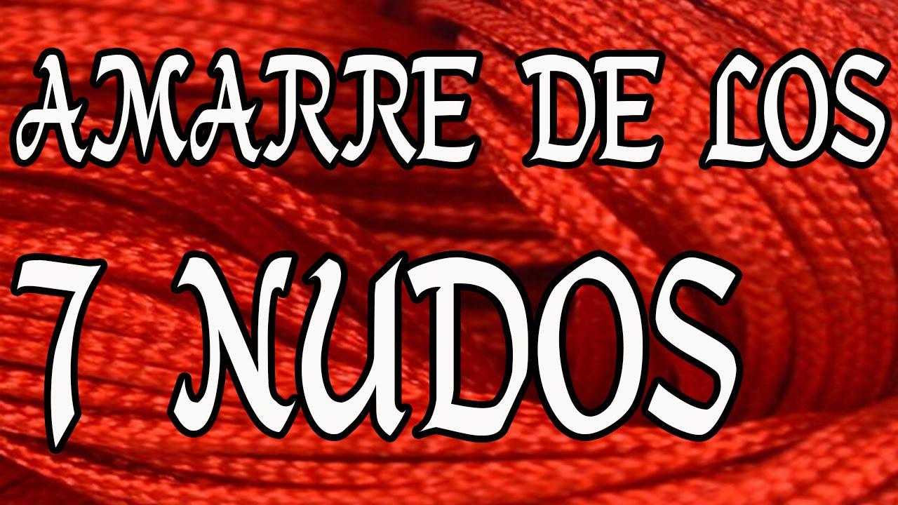 1ddfc009632f Amarre de los Siete Nudos - YouTube