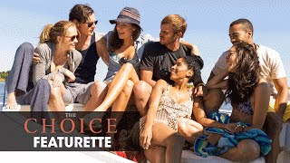 "The Choice (2016 Movie - Nicholas Sparks) Official Featurette – ""Life On Set"""