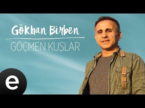 Gökhan Birben - Göçmen Kuşlar - Official Audio #gökhanbirben #yağmurlarınardındakiezgiler