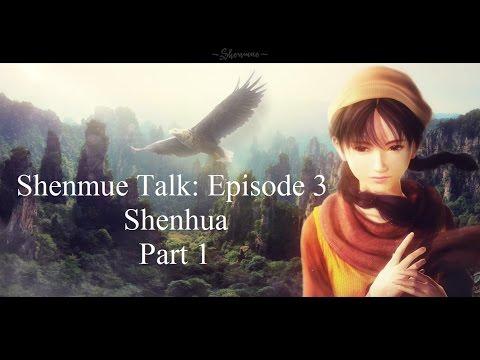 Shenmue Talk Episode 3 Shenhua Part 1