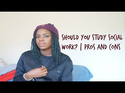 Should you study social work?!   Pros and Cons