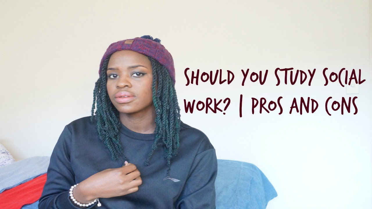 Should You Study Social Work Pros And Cons Youtube