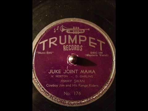 Cowboy Jim & his Range Riders (Jimmy Swan) Juke Joint Mama (TRUMPET 176) (1952)