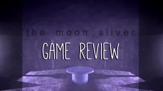 The Moon Sliver - INDIE GAME REVIEW