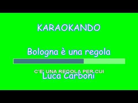 Karaoke Italiano - Bologna è una regola - Luca Carboni ( Testo )