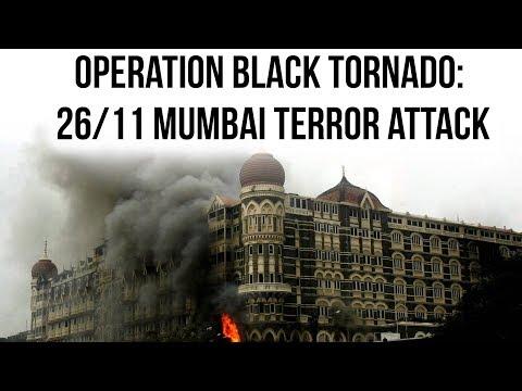 Operation Black Tornado के बारे में जानिए Ten Years Of 26 11 Mumbai Terror Attack