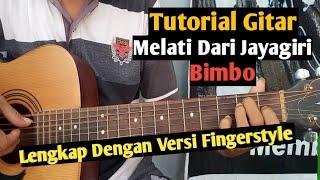 (Tutorial Gitar) Melati Dari Jayagiri - Bimbo || Lengkap Dengan Versi Fingerstyle