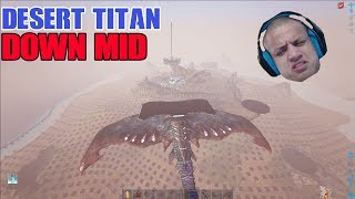Running A Desert Titan Down Mid - (Official Small Tribes) Ark: Survival Evolved