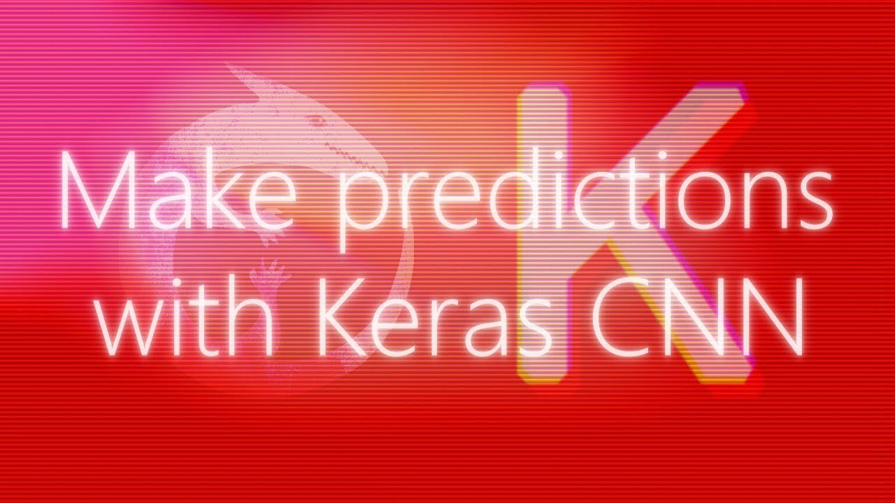 Make predictions with a Keras CNN Image Classifier