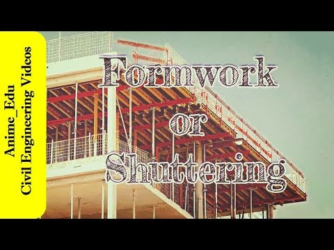 What is formwork or shuttering? // What are the requirements of good formwork? //